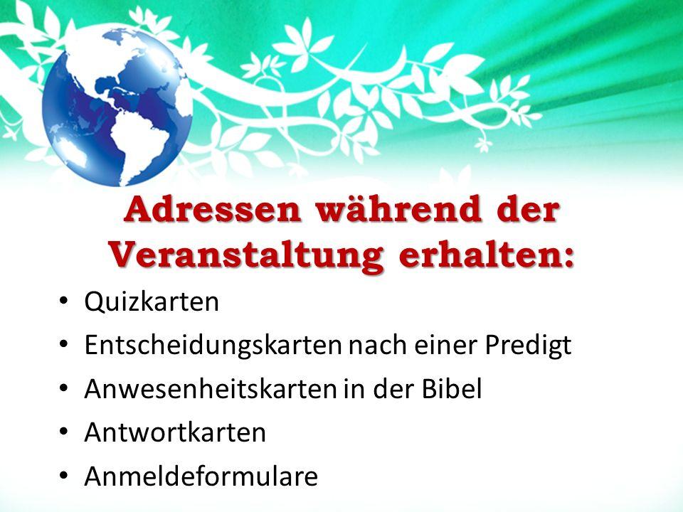 Adressen während der Veranstaltung erhalten: Quizkarten Entscheidungskarten nach einer Predigt Anwesenheitskarten in der Bibel Antwortkarten Anmeldeformulare