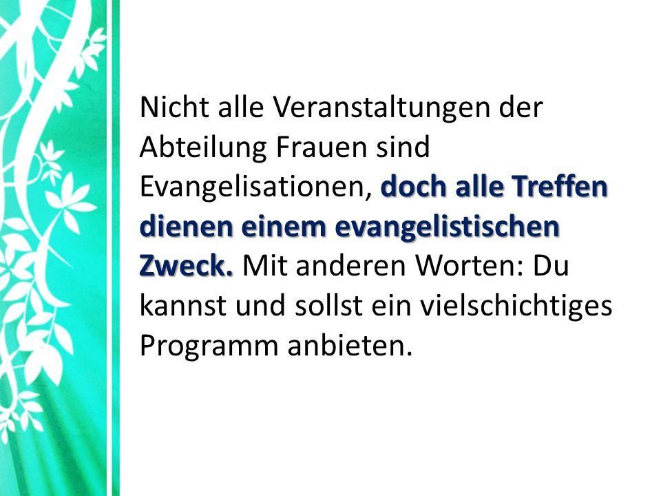 doch alle Treffen dienen einem evangelistischen Zweck.