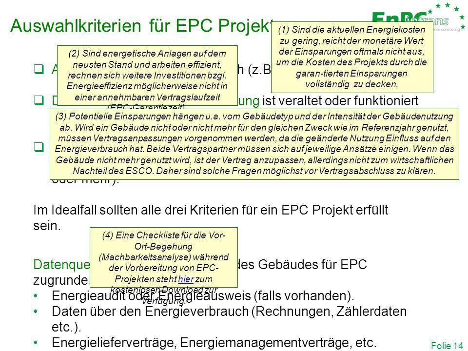 Auswahlkriterien für EPC Projekte Folie 14  Aktuelle Energiekosten sind hoch (z.B.