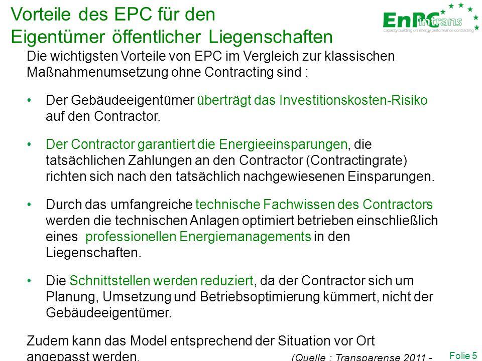 Die wichtigsten Vorteile von EPC im Vergleich zur klassischen Maßnahmenumsetzung ohne Contracting sind : Der Gebäudeeigentümer überträgt das Investitionskosten-Risiko auf den Contractor.