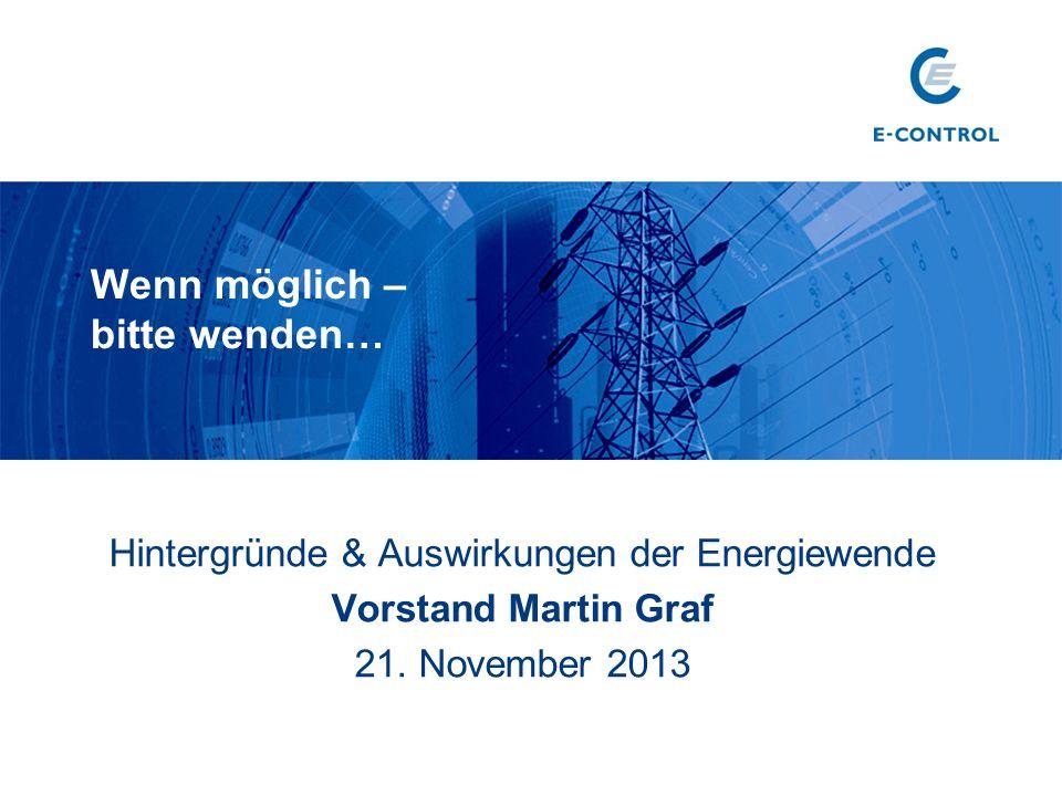 Wenn möglich – bitte wenden… Hintergründe & Auswirkungen der Energiewende Vorstand Martin Graf 21.
