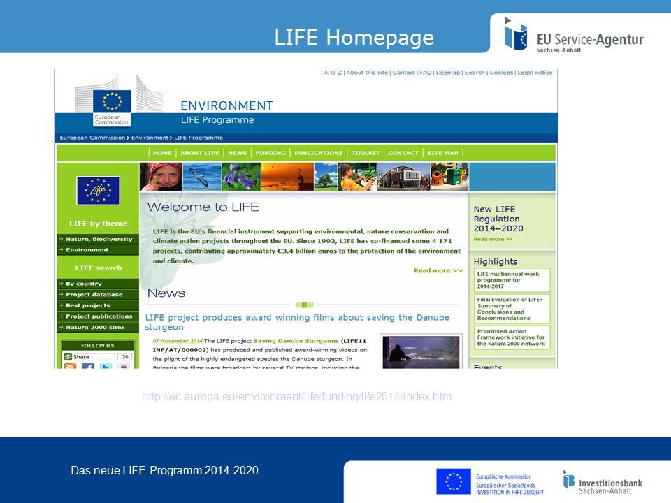 Das neue LIFE-Programm 2014-2020 LIFE Budget 2014-2020 Umwelt 75% (2592 Mio €) Klimapolitik 25% (864 Mio €) Kapazitätsbildungsprojekte 100% Betriebskostenzuschüsse 70% für alle anderen Projekte gilt: Förderquote 2014-2017: 60% Förderquote 2018-2020: 55% 3,456 Mrd.