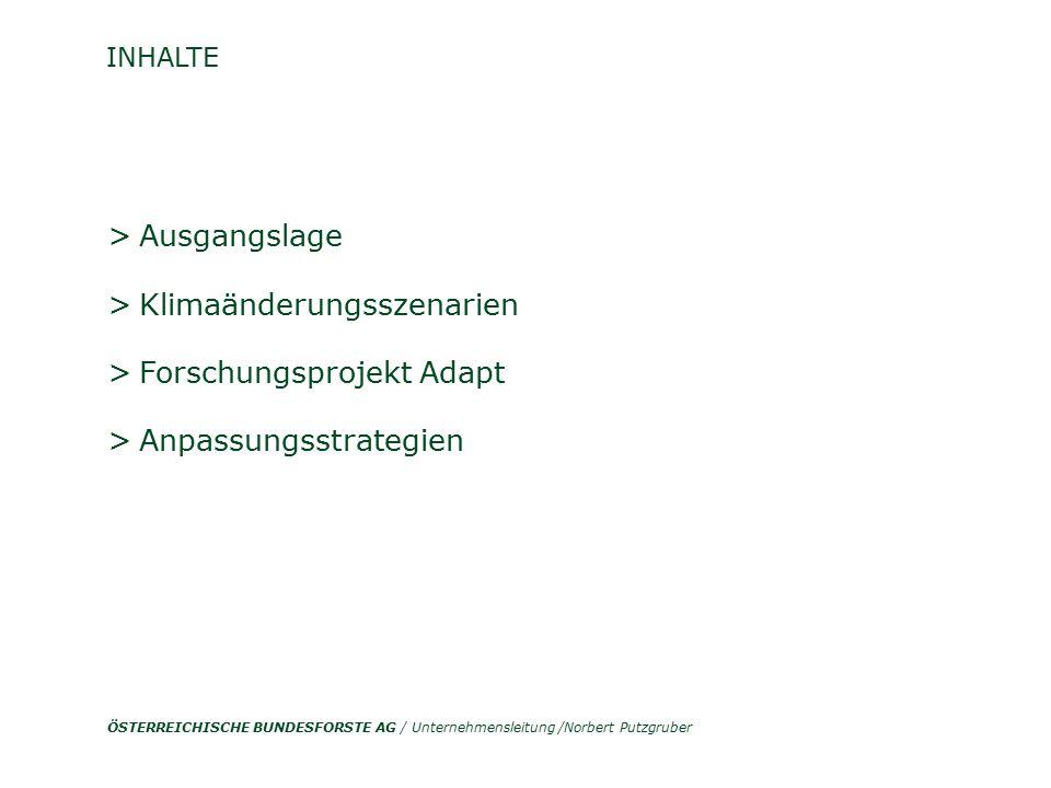 ÖSTERREICHISCHE BUNDESFORSTE AG / Unternehmensleitung /Norbert Putzgruber > Ausgangslage > Klimaänderungsszenarien > Forschungsprojekt Adapt > Anpassu