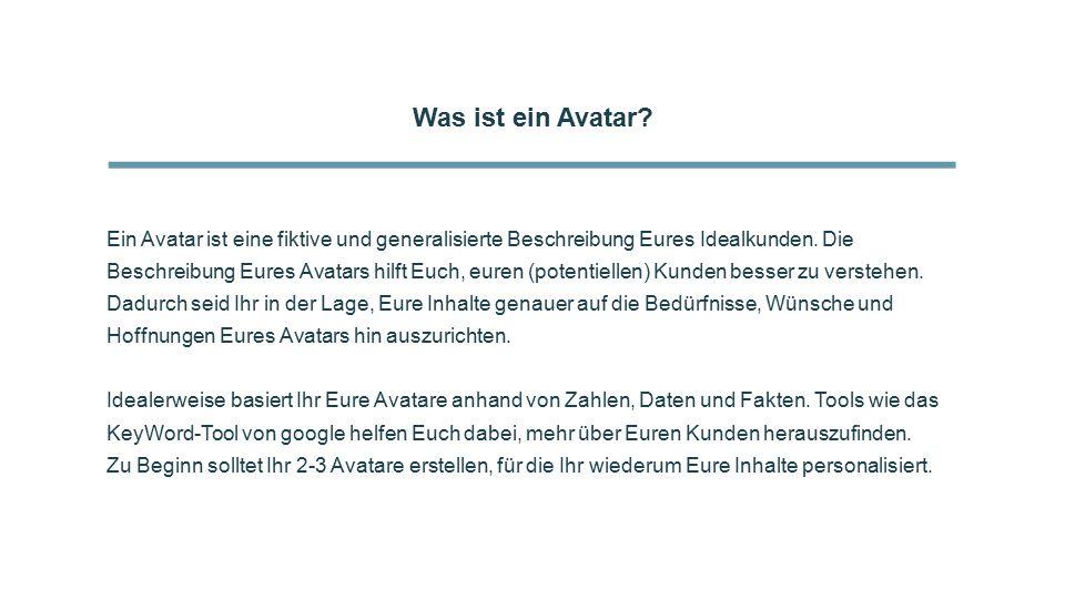 Was ist ein Avatar. Ein Avatar ist eine fiktive und generalisierte Beschreibung Eures Idealkunden.