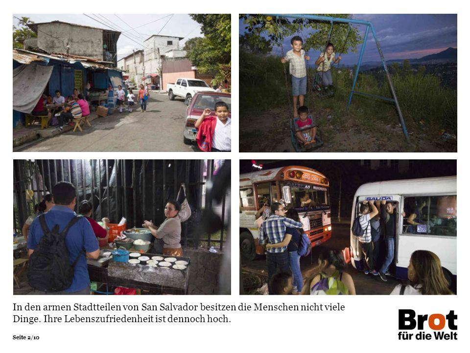 Seite 2/10 In den armen Stadtteilen von San Salvador besitzen die Menschen nicht viele Dinge. Ihre Lebenszufriedenheit ist dennoch hoch.