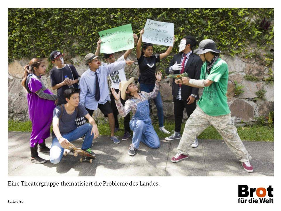 Seite 9/10 Eine Theatergruppe thematisiert die Probleme des Landes.
