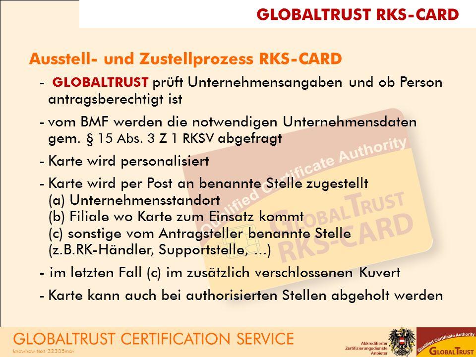 Ausstell- und Zustellprozess RKS-CARD - GLOBALTRUST prüft Unternehmensangaben und ob Person antragsberechtigt ist -vom BMF werden die notwendigen Unternehmensdaten gem.