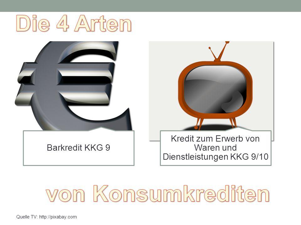 Barkredit KKG 9 Kredit zum Erwerb von Waren und Dienstleistungen KKG 9/10 Quelle TV: http://pixabay.com