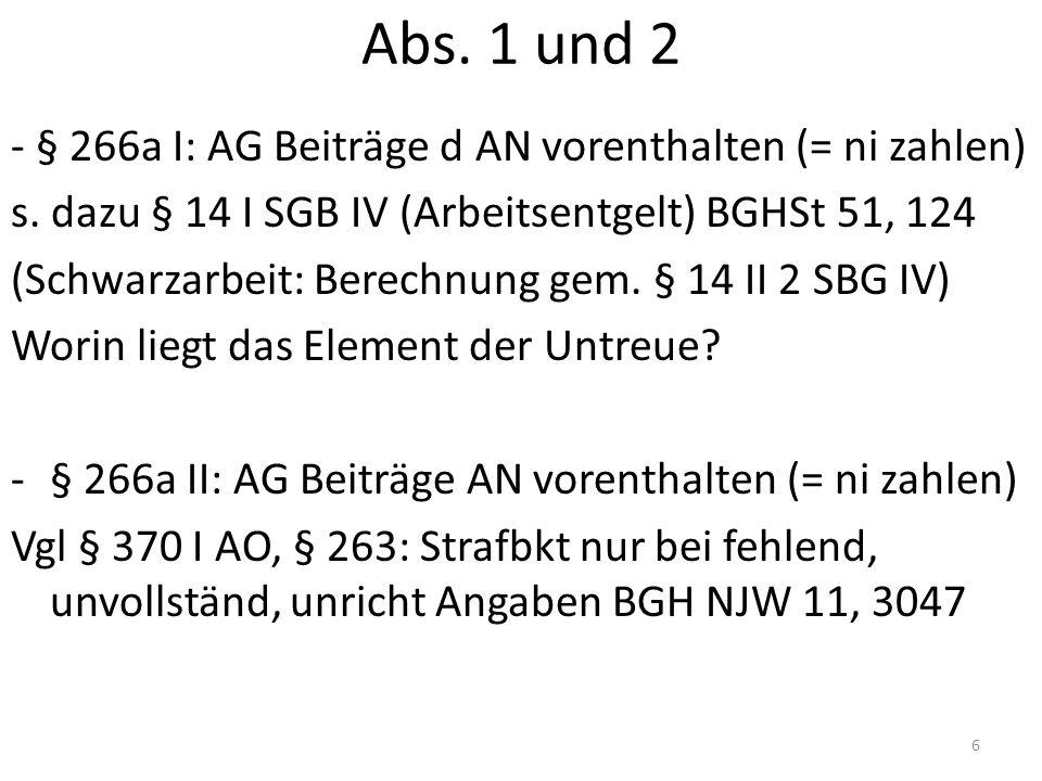 Abs. 1 und 2 - § 266a I: AG Beiträge d AN vorenthalten (= ni zahlen) s.