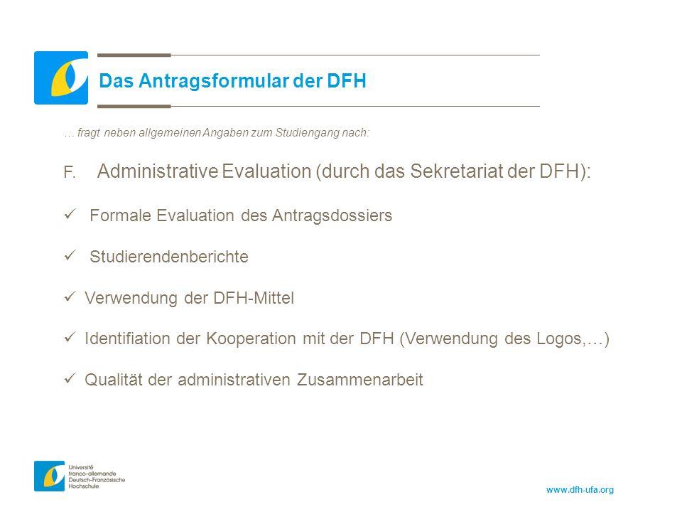 www.dfh-ufa.org Das Antragsformular der DFH … fragt neben allgemeinen Angaben zum Studiengang nach: F.
