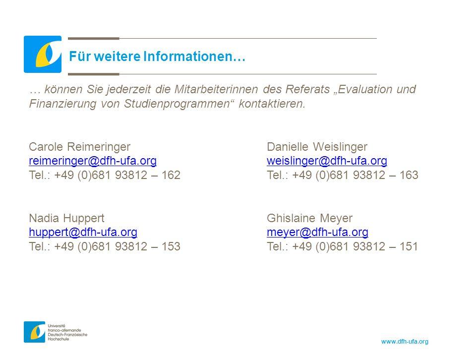"""www.dfh-ufa.org Für weitere Informationen… … können Sie jederzeit die Mitarbeiterinnen des Referats """"Evaluation und Finanzierung von Studienprogrammen kontaktieren."""