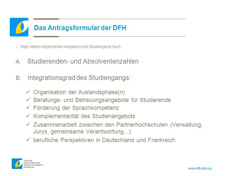 www.dfh-ufa.org Das Antragsformular der DFH … fragt neben allgemeinen Angaben zum Studiengang nach: A.