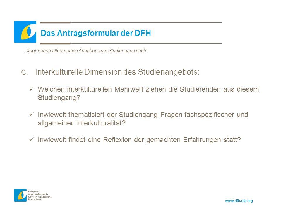 www.dfh-ufa.org Das Antragsformular der DFH … fragt neben allgemeinen Angaben zum Studiengang nach: C.