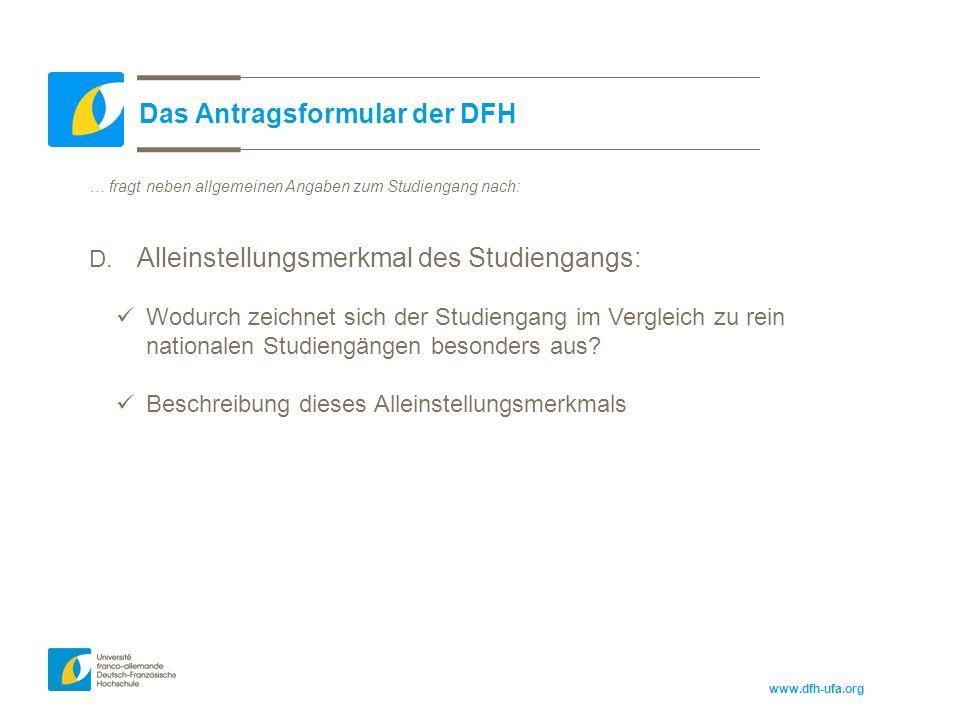 www.dfh-ufa.org Das Antragsformular der DFH … fragt neben allgemeinen Angaben zum Studiengang nach: D.