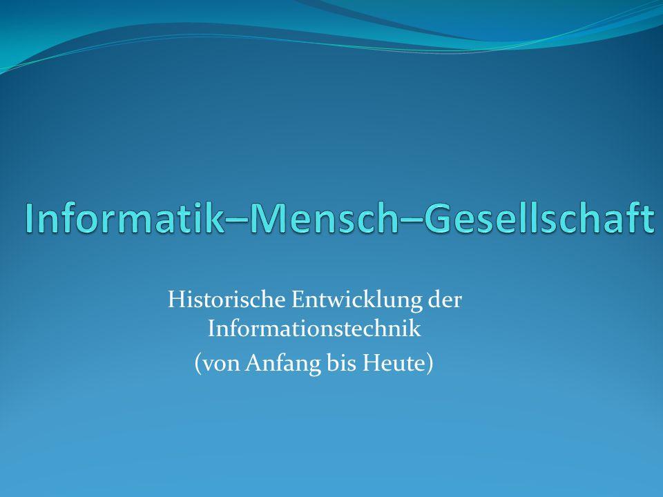 Historische Entwicklung der Informationstechnik (von Anfang bis Heute)