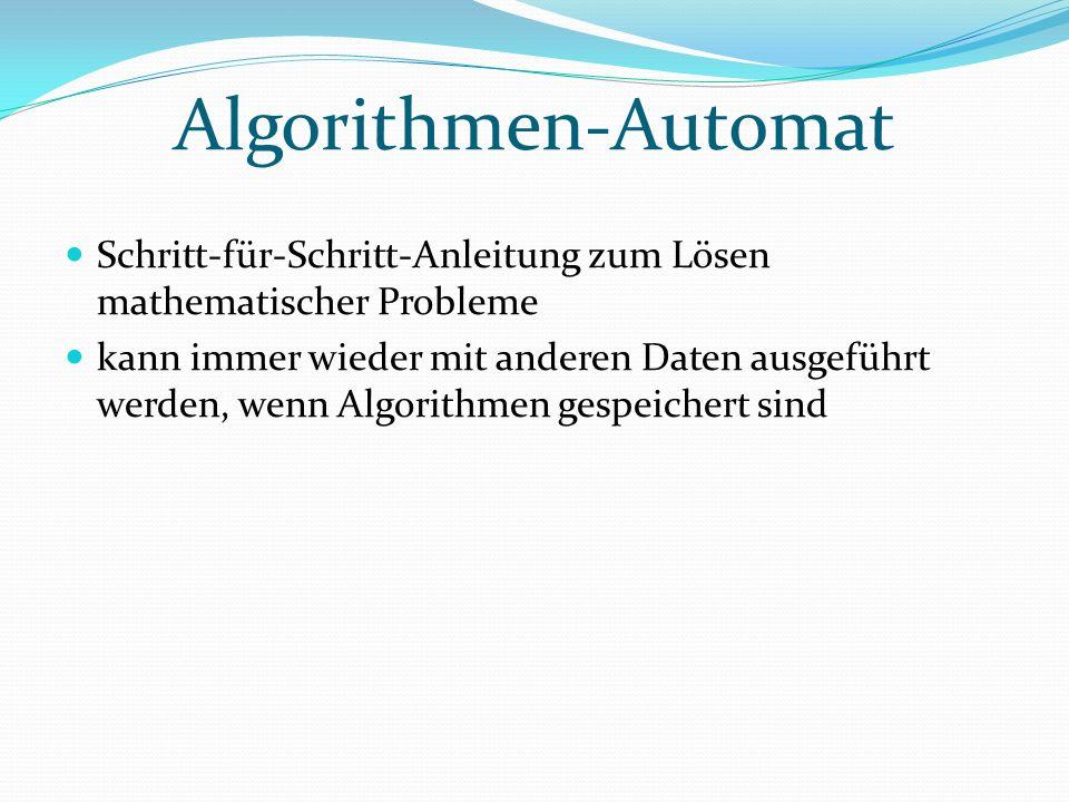 Algorithmen-Automat Schritt-für-Schritt-Anleitung zum Lösen mathematischer Probleme kann immer wieder mit anderen Daten ausgeführt werden, wenn Algorithmen gespeichert sind