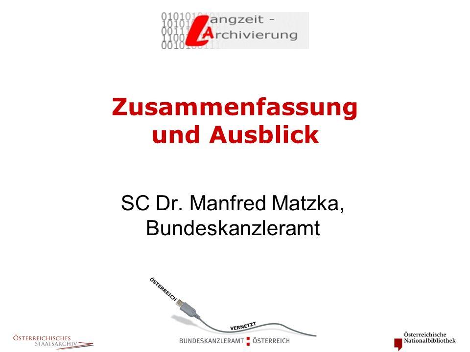Zusammenfassung und Ausblick SC Dr. Manfred Matzka, Bundeskanzleramt