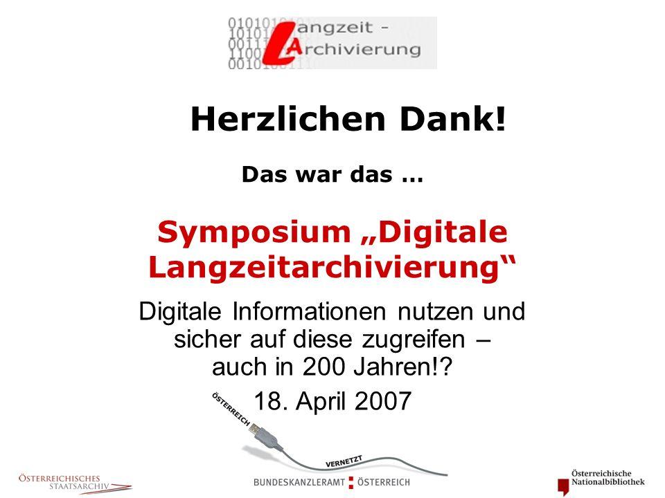 """Das war das … Symposium """"Digitale Langzeitarchivierung"""" Digitale Informationen nutzen und sicher auf diese zugreifen – auch in 200 Jahren!? 18. April"""