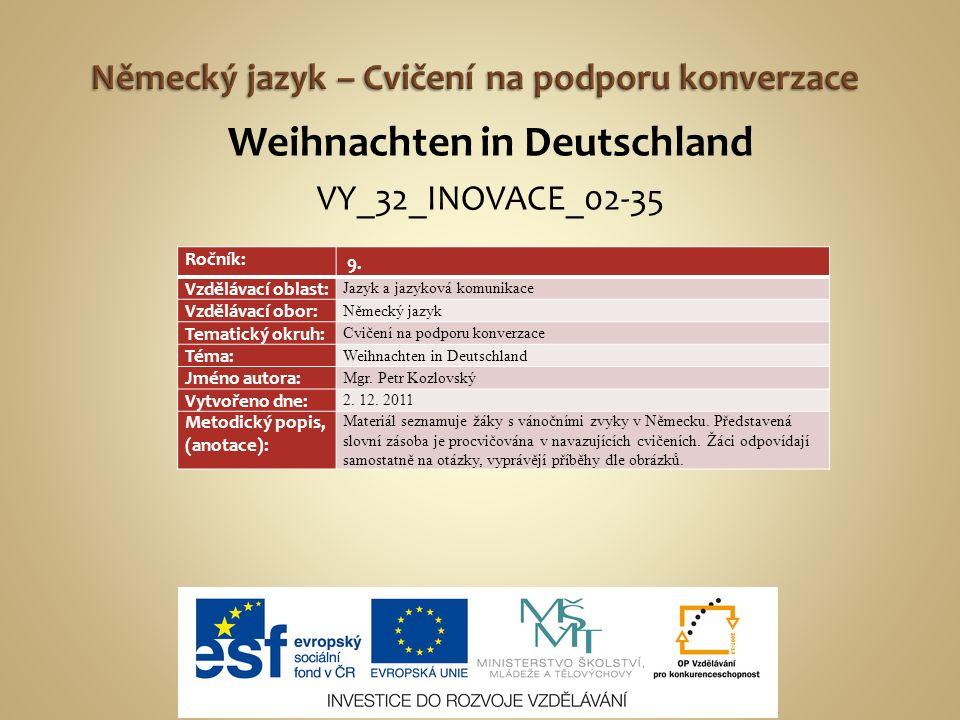 Weihnachten in Deutschland VY_32_INOVACE_02-35 Ročník: 9.