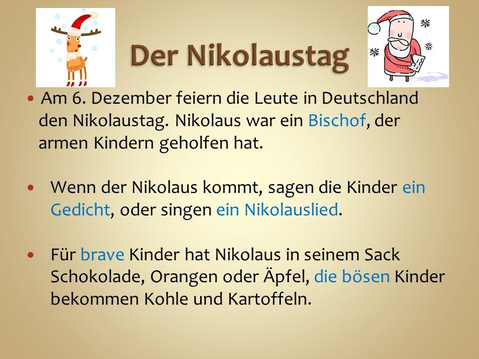 Am 6. Dezember feiern die Leute in Deutschland den Nikolaustag.