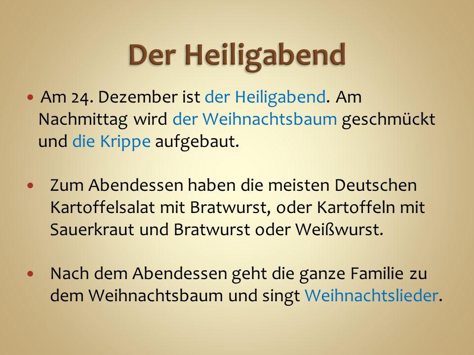 Am 24. Dezember ist der Heiligabend.