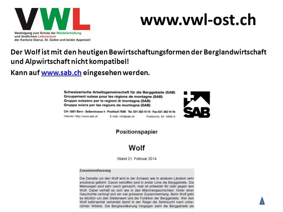 Der Wolf ist mit den heutigen Bewirtschaftungsformen der Berglandwirtschaft und Alpwirtschaft nicht kompatibel! Kann auf www.sab.ch eingesehen werden.