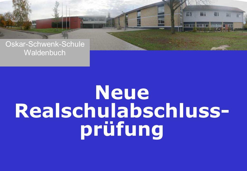 Neue Realschulabschluss- prüfung Oskar-Schwenk-Schule Waldenbuch