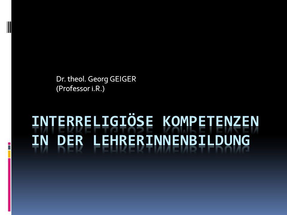 Dr. theol. Georg GEIGER (Professor i.R.)