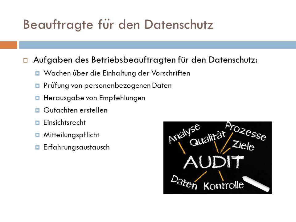 Beauftragte fu ̈ r den Datenschutz  Aufgaben des Betriebsbeauftragten für den Datenschutz:  Wachen u ̈ ber die Einhaltung der Vorschriften  Pru ̈ f
