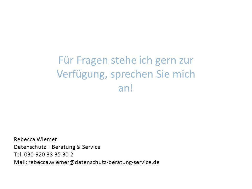 Für Fragen stehe ich gern zur Verfügung, sprechen Sie mich an! Rebecca Wiemer Datenschutz – Beratung & Service Tel. 030-920 38 35 30 2 Mail: rebecca.w