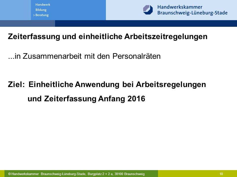 © Handwerkskammer Braunschweig-Lüneburg-Stade, Burgplatz 2 + 2 a, 38100 Braunschweig Zeiterfassung und einheitliche Arbeitszeitregelungen...in Zusamme
