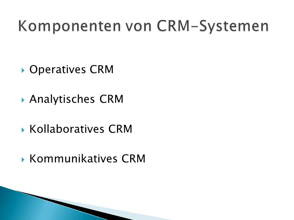  Operatives CRM  Analytisches CRM  Kollaboratives CRM  Kommunikatives CRM