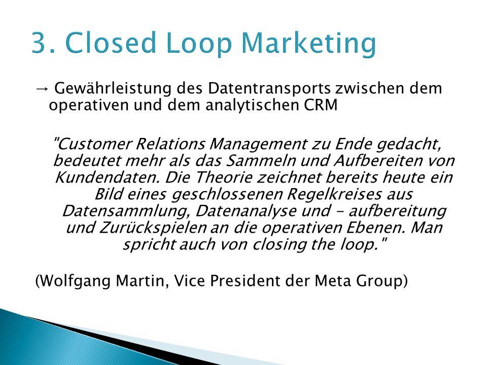 → Gewährleistung des Datentransports zwischen dem operativen und dem analytischen CRM Customer Relations Management zu Ende gedacht, bedeutet mehr als das Sammeln und Aufbereiten von Kundendaten.