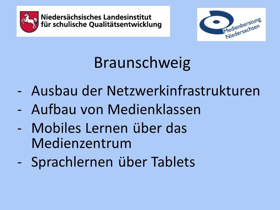 -Ausbau der Netzwerkinfrastrukturen -Aufbau von Medienklassen -Mobiles Lernen über das Medienzentrum -Sprachlernen über Tablets Braunschweig
