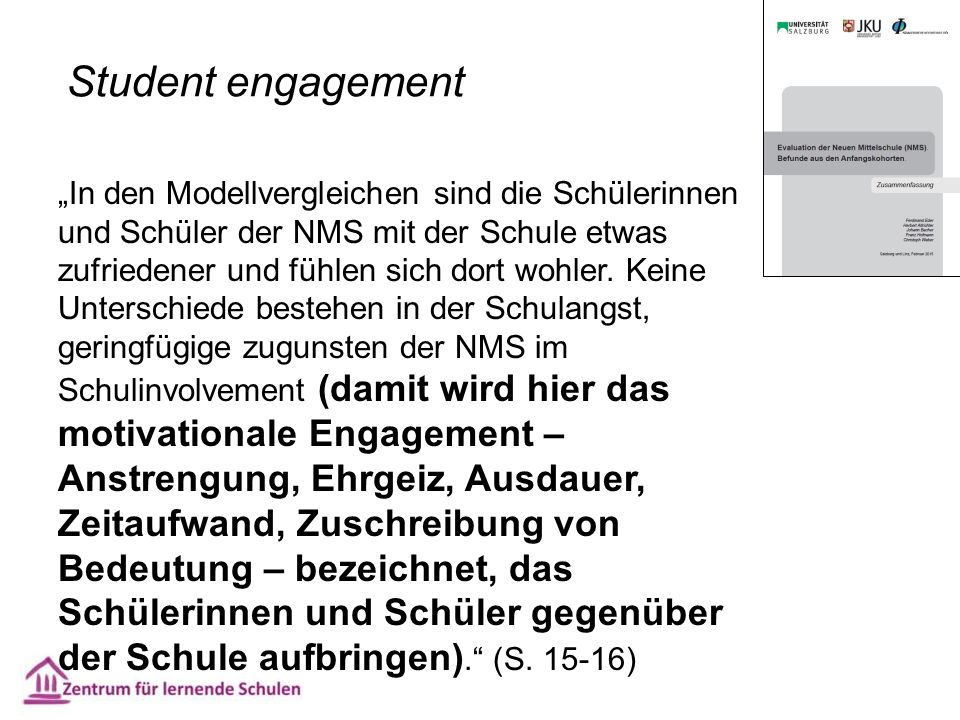 """Student engagement """"In den Modellvergleichen sind die Schülerinnen und Schüler der NMS mit der Schule etwas zufriedener und fühlen sich dort wohler. K"""