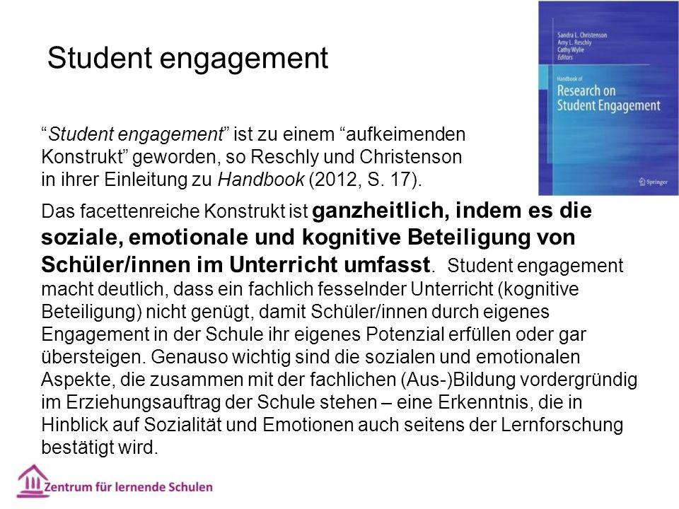Student engagement Student engagement ist zu einem aufkeimenden Konstrukt geworden, so Reschly und Christenson in ihrer Einleitung zu Handbook (2012, S.