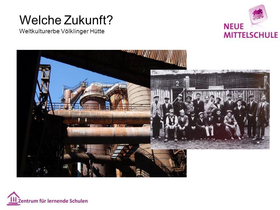 Welche Zukunft Weltkulturerbe Völklinger Hütte