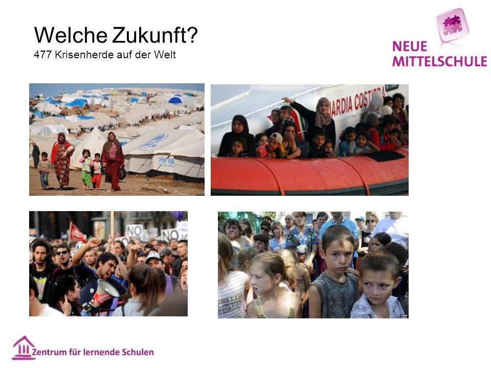 Welche Zukunft? 477 Krisenherde auf der Welt