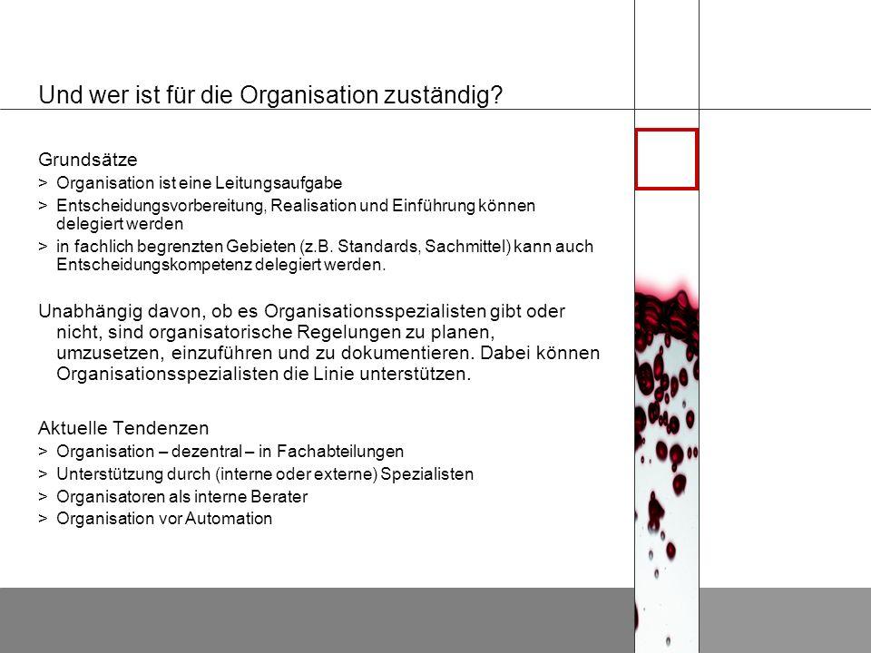 Und wer ist für die Organisation zuständig.