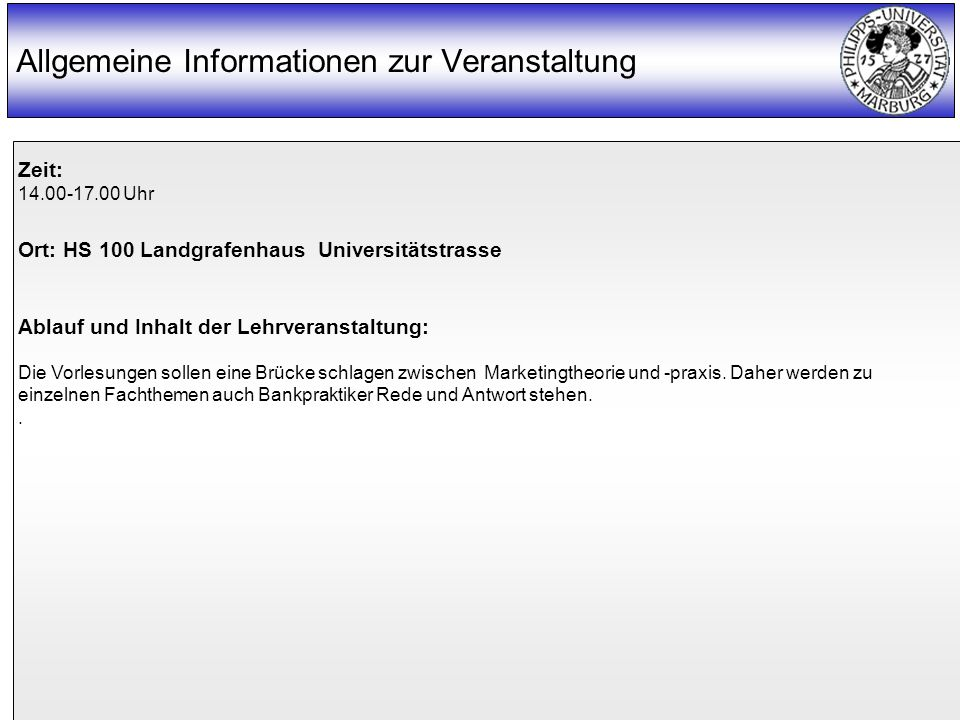 Prof. Dr. Klaus Juncker 2 Allgemeine Informationen zur Veranstaltung Zeit: 14.00-17.00 Uhr Ort: HS 100 Landgrafenhaus Universitätstrasse Ablauf und In