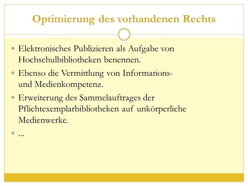Optimierung des vorhandenen Rechts Elektronisches Publizieren als Aufgabe von Hochschulbibliotheken benennen.
