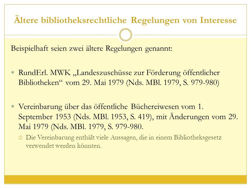 Ältere bibliotheksrechtliche Regelungen von Interesse Beispielhaft seien zwei ältere Regelungen genannt: RundErl.