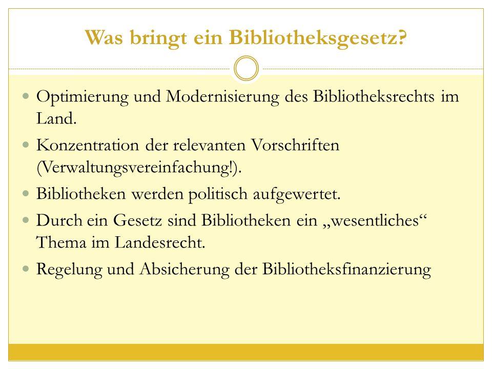 Was bringt ein Bibliotheksgesetz. Optimierung und Modernisierung des Bibliotheksrechts im Land.