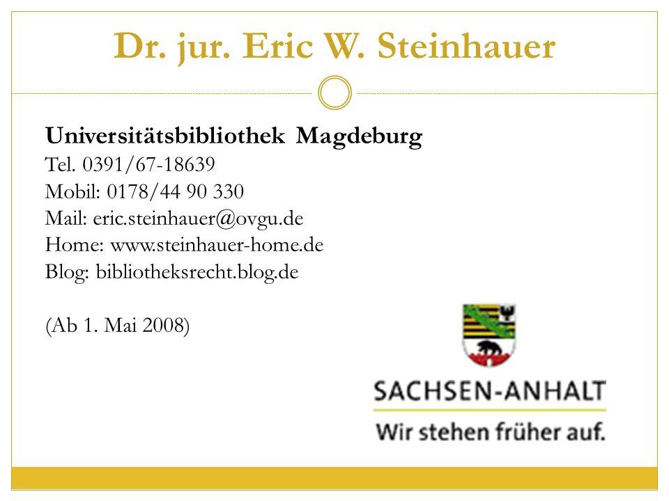 Dr. jur. Eric W. Steinhauer Universitätsbibliothek Magdeburg Tel.