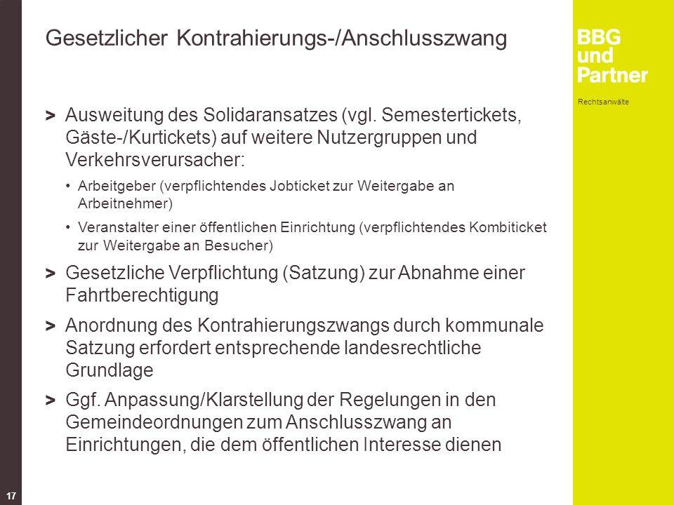 Rechtsanwälte 17 Gesetzlicher Kontrahierungs-/Anschlusszwang > Ausweitung des Solidaransatzes (vgl.