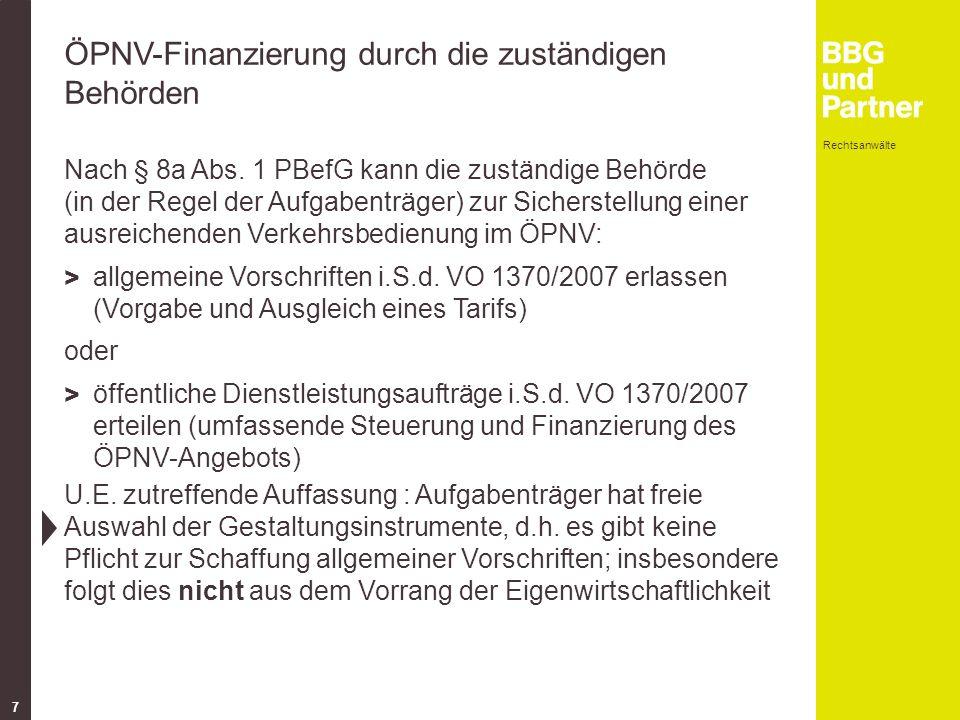 Rechtsanwälte 7 ÖPNV-Finanzierung durch die zuständigen Behörden Nach § 8a Abs.