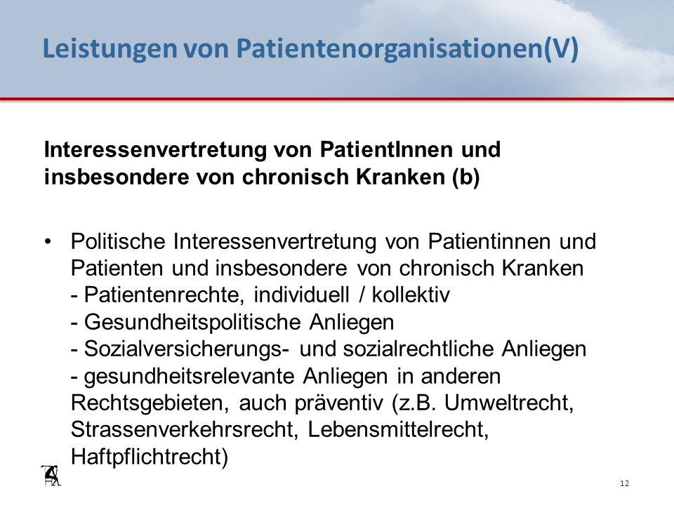 Leistungen von Patientenorganisationen(V) Interessenvertretung von PatientInnen und insbesondere von chronisch Kranken (b) Politische Interessenvertre