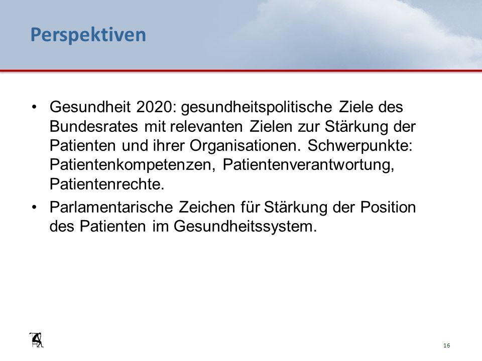 Perspektiven Gesundheit 2020: gesundheitspolitische Ziele des Bundesrates mit relevanten Zielen zur Stärkung der Patienten und ihrer Organisationen. S