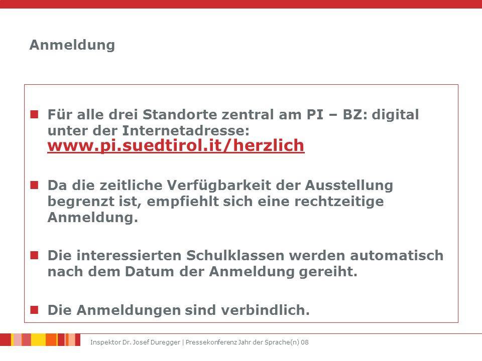 Inspektor Dr. Josef Duregger | Pressekonferenz Jahr der Sprache(n) 08 Anmeldung Für alle drei Standorte zentral am PI – BZ: digital unter der Internet