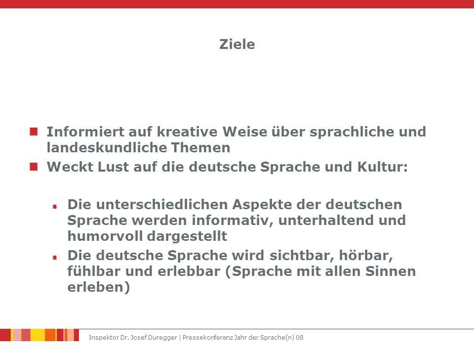 Inspektor Dr. Josef Duregger | Pressekonferenz Jahr der Sprache(n) 08 Ziele Informiert auf kreative Weise über sprachliche und landeskundliche Themen